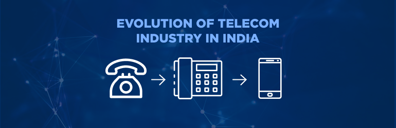 Evolution of Telecom Industry