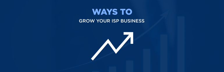 Grow your ISP business